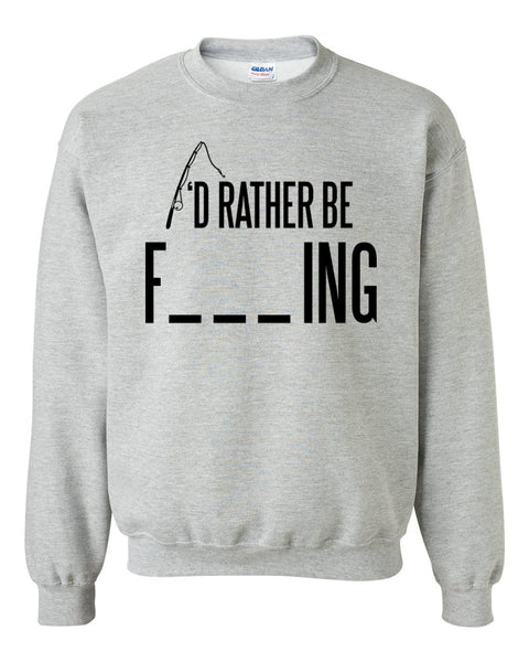 I'd rather be fishing Crewneck Sweatshirt