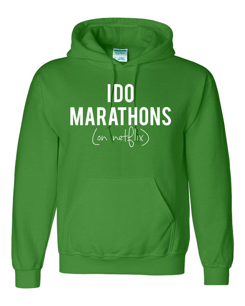 I do marathons on netflix Hoodie