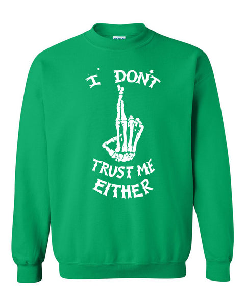 I don't trust me either Crewneck Sweatshirt
