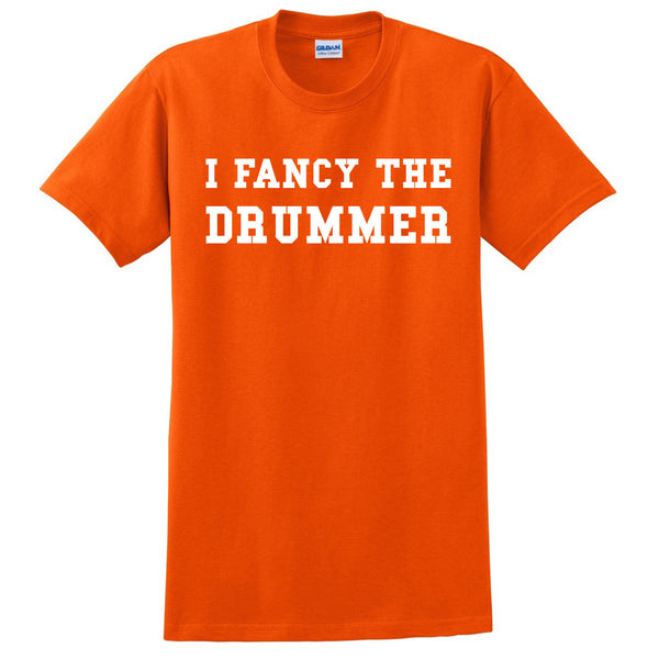 I fancy the drummer T Shirt