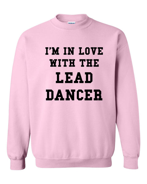 I'm in love with lead dancer Crewneck Sweatshirt