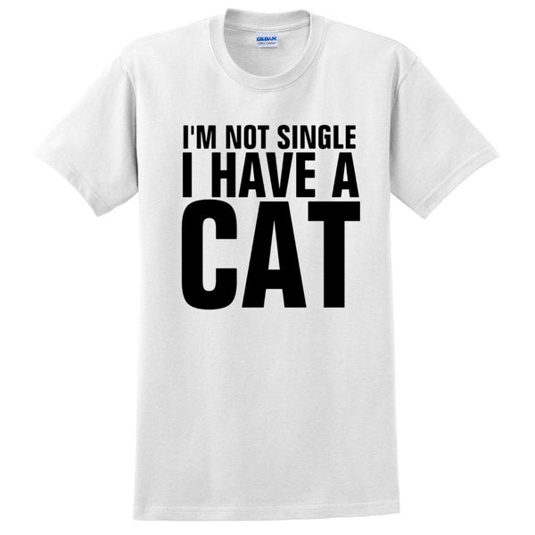 I'm not single I have a cat T Shirt
