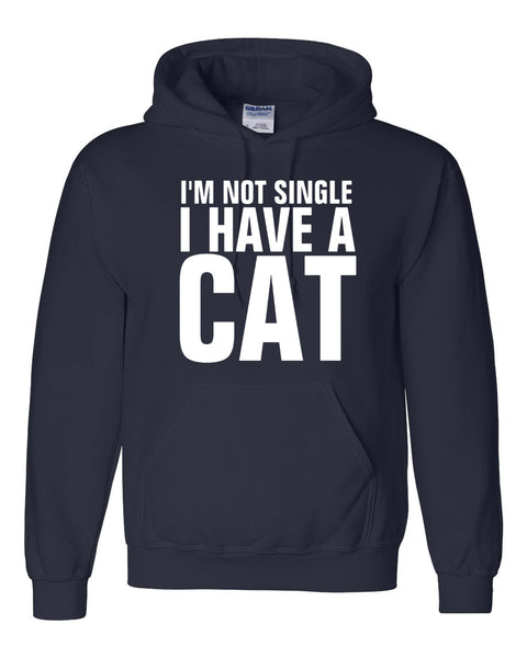 I'm not single I have a cat Hoodie