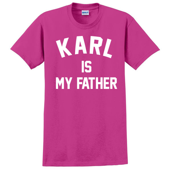 Karl is my father T Shirt