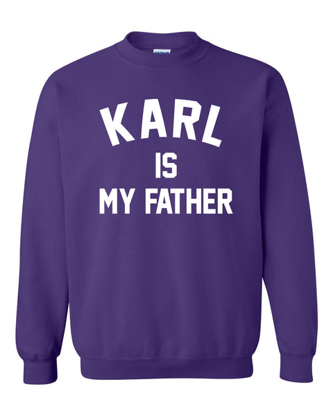 Karl is my father Crewneck Sweatshirt