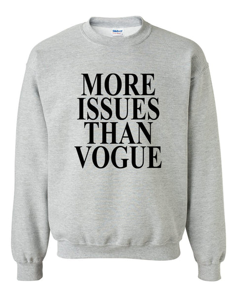 More issues than vogue Crewneck Sweatshirt