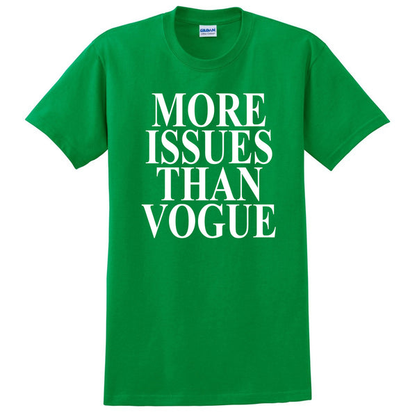 More Issues than vogue T Shirt