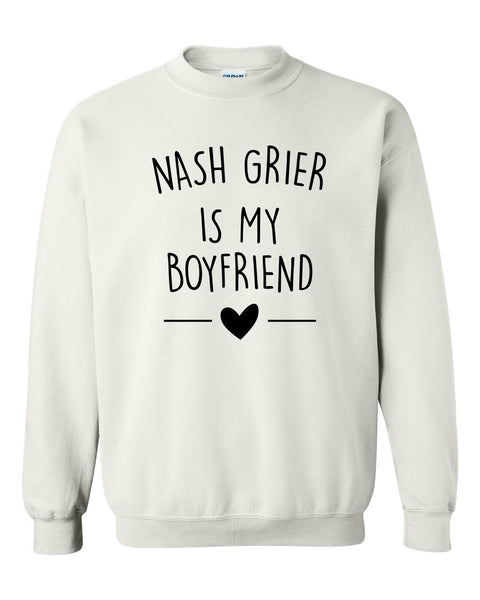Nash grier is my boyfriend Crewneck Sweatshirt