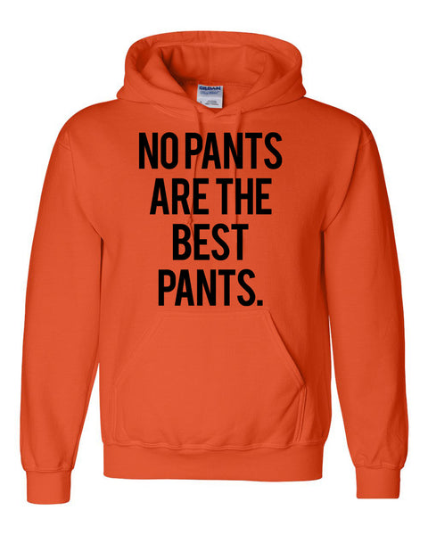 No pants are the best pants Hoodie
