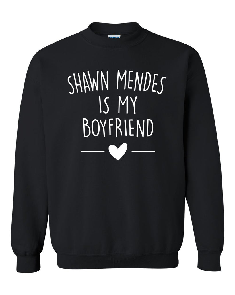 Shawn mendes is my boyfriend Crewneck Sweatshirt