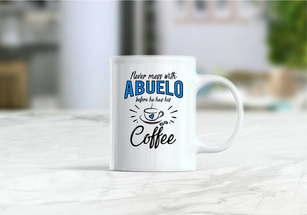 Abuelo mug, abuelo gift ideas, gift for abuelo, Never mess with abuelo before he has his coffee mug