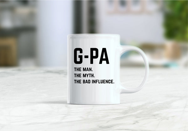 G-pa the man the myth the bad influence coffee mug