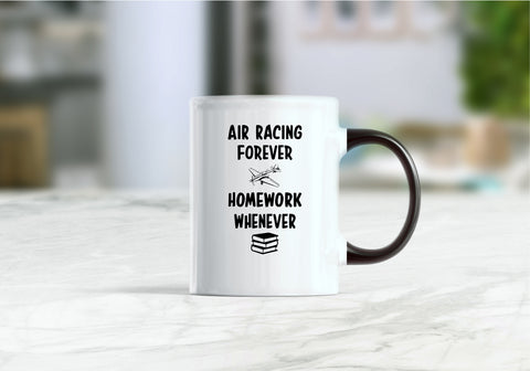 Air racing forever homework whenever mug, funny gift ideas, air racing coffee mug