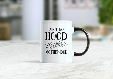 Ain't no hood like motherhood coffee mug