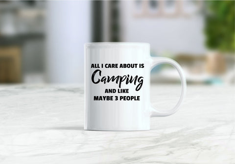 All I care about is camping and like maybe 3 people coffee mug