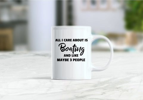 All I care about is boating  and like maybe 3 people coffee mug