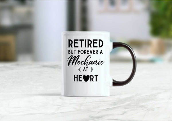 Retired but forever a mechanic at heart coffee mug