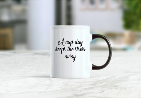 A nap day keeps the stress away coffee mug