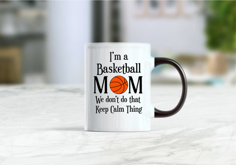 I'm a basketball mom we don't do that keep calm thing coffee mug