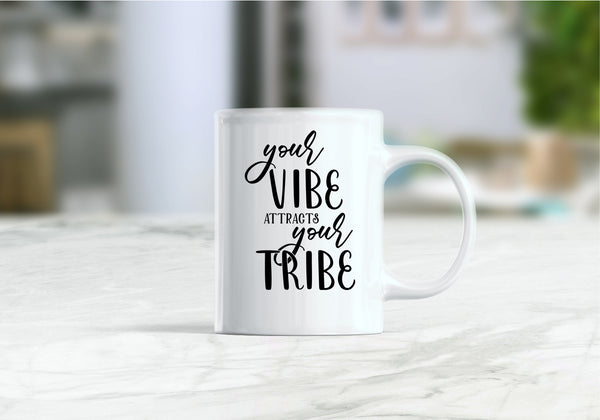Your vibe attracts your tribe coffee mug