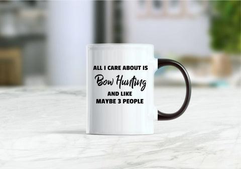 All I care about is bow hunting  and like maybe 3 people coffee mug