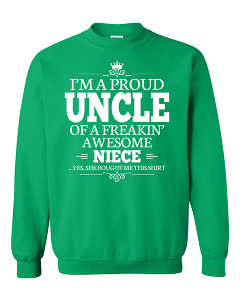 I'm a proud uncle of a freakin' awesome niece Crewneck Sweatshirt