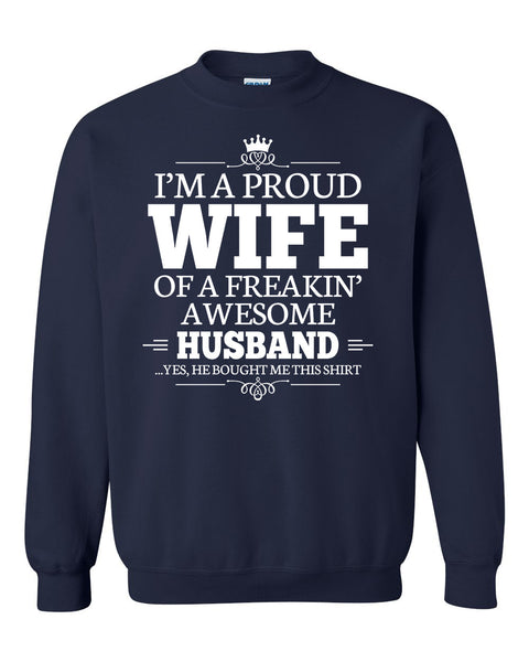 I'm a proud wife of a freakin' awesome husband Crewneck Sweatshirt
