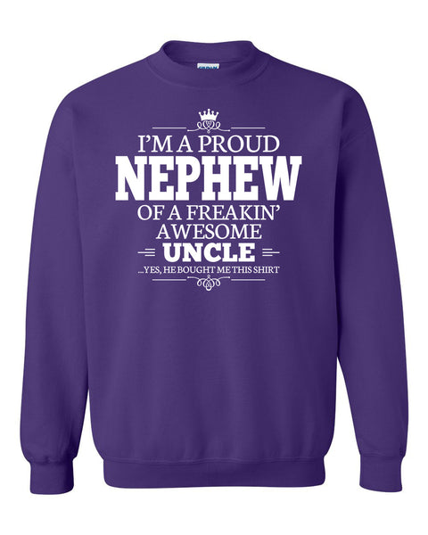 I'm a proud nephew of a freakin' awesome uncle Crewneck Sweatshirt