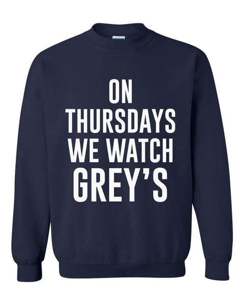 On Thursdays we watch Grey's Crewneck Sweatshirt