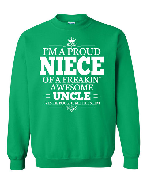I'm a proud niece of a freakin' awesome uncle Crewneck Sweatshirt