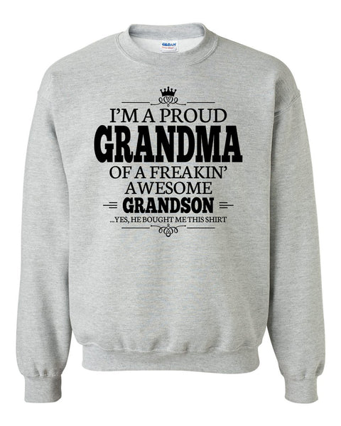 I'm a proud grandma of a freakin' awesome grandson Crewneck Sweatshirt