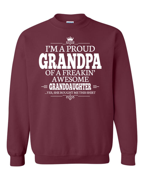 I'm a proud grandpa of a freakin' awesome granddaughter Crewneck Sweatshirt