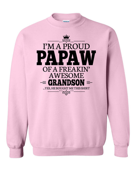I'm a proud papaw of a freakin' awesome grandson Crewneck Sweatshirt