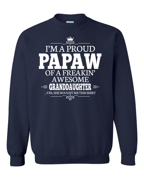 I'm a proud papaw of a freakin' awesome granddaughter Crewneck Sweatshirt