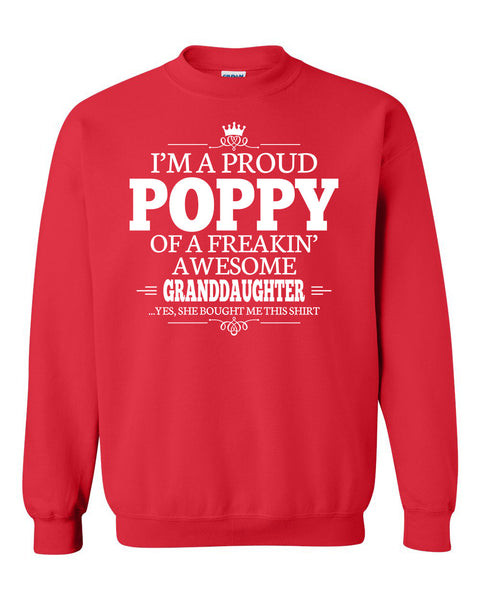 I'm a proud poppy of a freakin' awesome granddaughter Crewneck Sweatshirt
