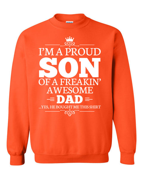 I'm a proud son of a freakin' awesome dad Crewneck Sweatshirt
