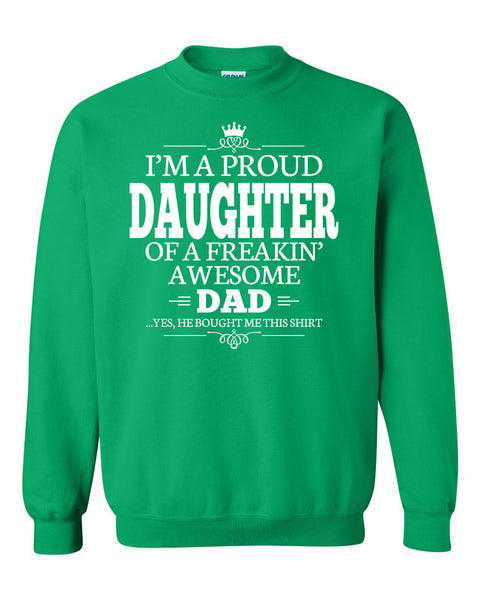 I'm a proud daughter of a freakin' awesome dad Crewneck Sweatshirt