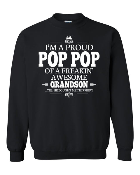 I'm a proud pop pop of a freakin' awesome grandson Crewneck Sweatshirt