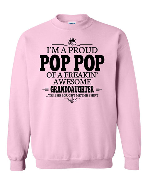 I'm a proud pop pop of a freakin' awesome granddaughter Crewneck Sweatshirt