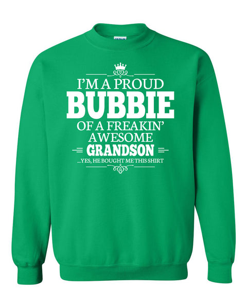 I'm a proud bubbie of a freakin' awesome grandson Crewneck Sweatshirt