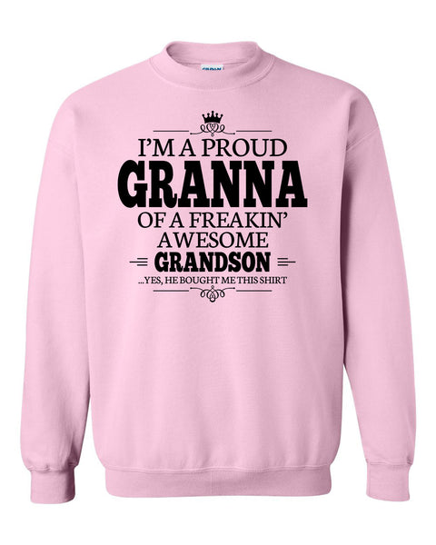 I'm a proud granna of a freakin' awesome grandson Crewneck Sweatshirt