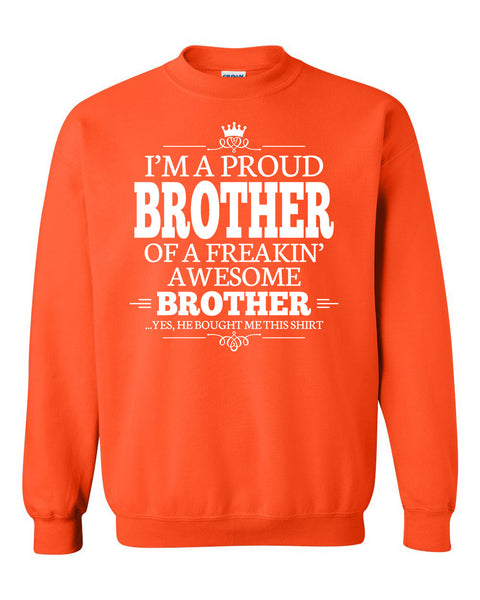 I'm a proud brother of a freakin' awesome brother Crewneck Sweatshirt
