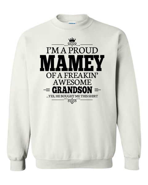 I'm a proud mamey of a freakin' awesome grandson Crewneck Sweatshirt