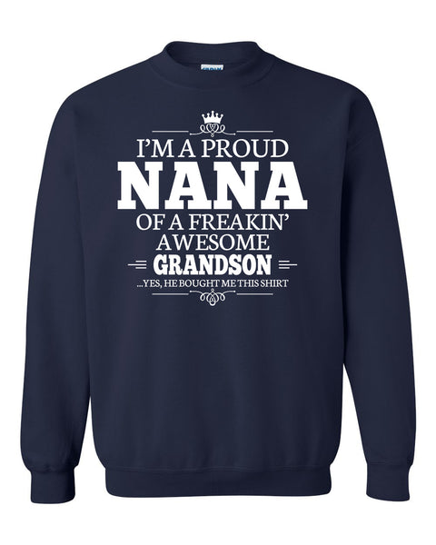 I'm a proud nana of a freakin' awesome grandson Crewneck Sweatshirt