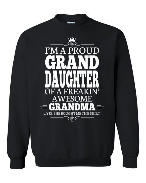 I'm a proud granddaughter of a freakin' awesome grandma Crewneck Sweatshirt
