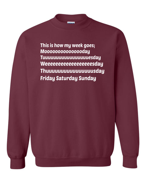 This is how my week goes Crewneck Sweatshirt