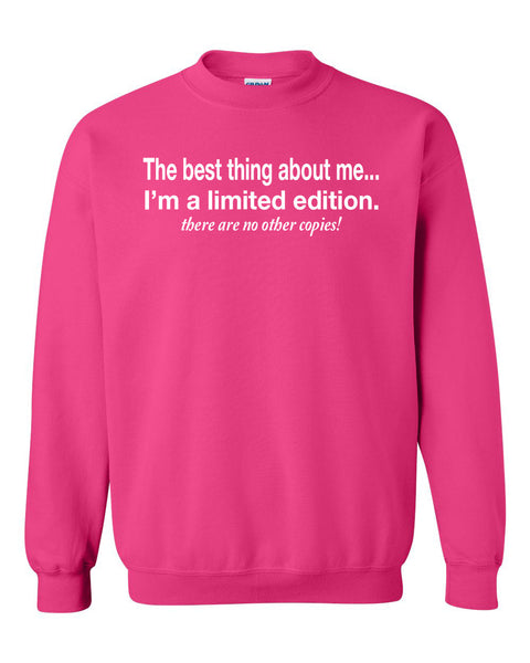 The best thing about me I'm a limited edition Crewneck Sweatshirt