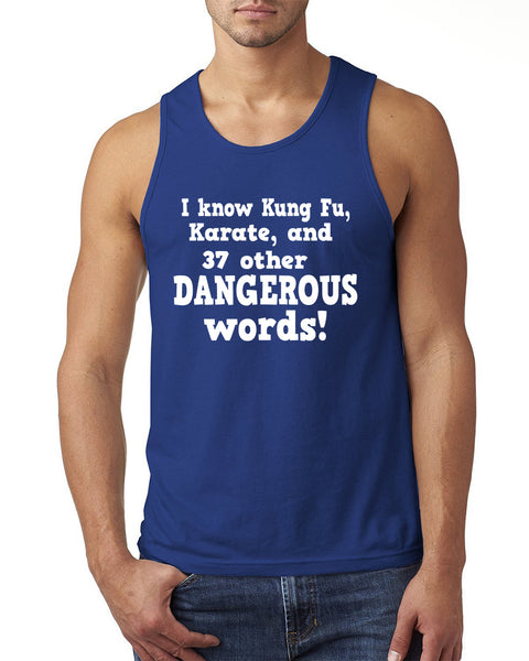 I know Kung Fu, Karate and 37 other dangerous words Tank Top