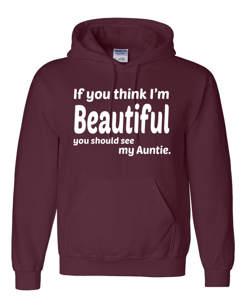 If you think I'm handsome you should see my auntie Hoodie