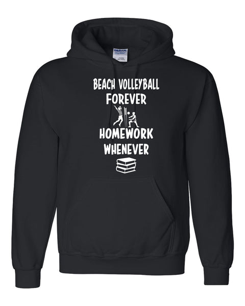 Beach volleyball forever homework whenever Hoodie